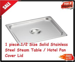 1 Pack 1 2 Size Solid Stainless Steel Steam Table Hotel Pan Cover Lid