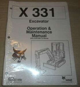 Bobcat X 331 Excavator Operation Maintenance Manual S n 512913001 up New