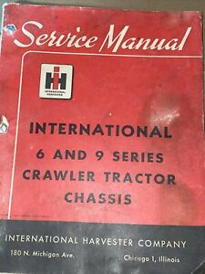Service Manual For International Harvester 6 And 9 Crawler