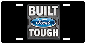 Ford Front License Plate With Built Ford Tough Ford Vanity Tag Man Gift 4121