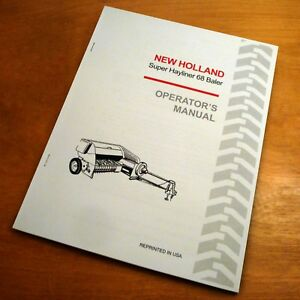 New Holland Super 68 Hayliner Baler Operator s Owner s Manual Book Nh S68