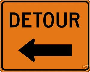 Real Detour With Left Arrow 30 X 24 Street Traffic Sign