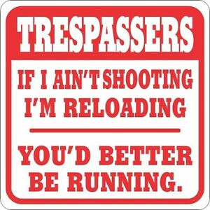 Reloading you better be Running Funny Novelty Sign $9.95