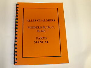 Allis Chalmers Models B Ib C B 125 Parts Manual New Free Shipping