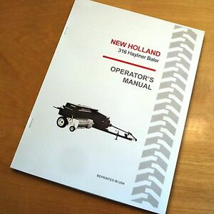 New Holland 316 Baler Hayliner Operator s Owners Book Guide Manual Nh