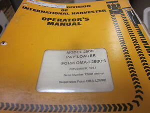International 250c Pay Loader Operators Manual