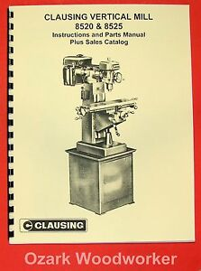 Clausing 8520 8525 Vertical Milling Machine Instruction Parts Manual 0155