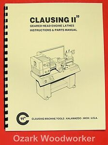 Clausing 11 Inch Metal Lathe Instructions Parts Manual 0134