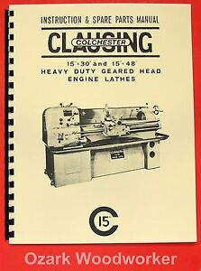 Clausing colchester 15 x30 15 x48 Metal Lathe Instruction Part Manual 0157