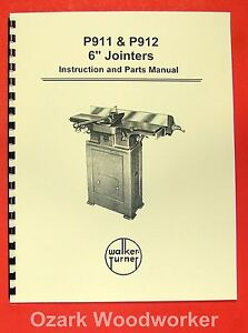 Walker Turner P911 P912 6 Jointer Instructions Parts Manual 0982
