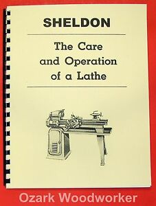 Sheldon The Care And Operation Of A Lathe Operator s Manual Book 0830