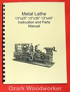 13x25 13x36 13x40 Metal Lathe Manual Jet Enco Grizzly 0773