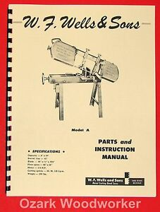 W f wells Sons Model A 6 Horizontal Metal Band Saw Instruction Part Manual 1014