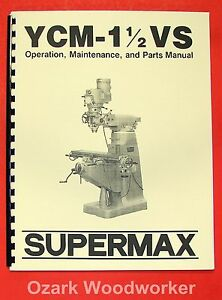 Supermax Ycm 1 1 2 Vs Milling Machine Operator Parts Manual 0715