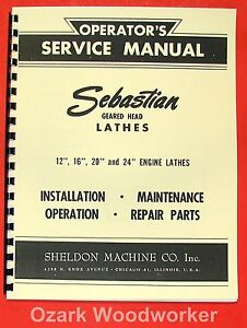 Sebastian 12 16 20 24 Metal Lathe Operator Parts Manual 0648