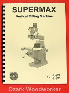 Supermax Yc 1 1 2 Va Vs Vertical Milling Machine Operating Parts Manual 0713