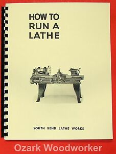 South Bend How To Run A Lathe Operator s Manual 1930s 1950s Item 0688