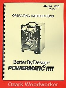 Powermatic 600 Blade Welder Instructions Part Manual 0531