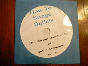 The Corbin Book on bullet swaging How to Swage Bullets N0.8  on CD-ROM PDF