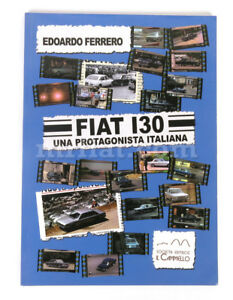 Fiat 130 Una Protagonista Italiana Book New