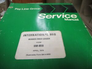 International 80b Rubber Tired Loader Service Manual