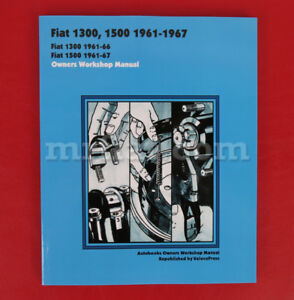 Fiat 1300 1500 Owners Workshop Manual English 1961 1967 New