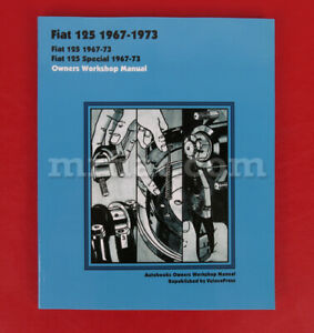 Fiat 125 Owners Workshop Manual English 1967 73 New