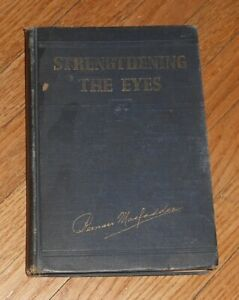 1936 Antique Medical Book Strengthening The Eyes Eye Training By Macfadden