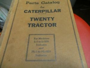 Caterpillar Twenty 20 Tractor Parts Catalog S n L 1 To L 1970