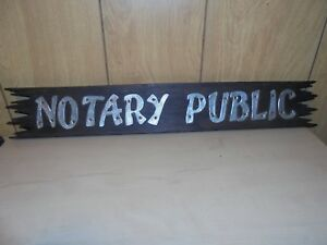Vintage Notary Public Sign 24 Long Wood With Metal Letters Very Cool
