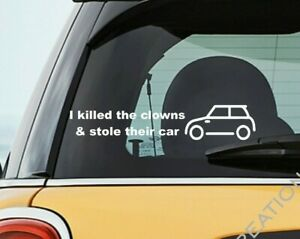 Fits Mini Cooper Vinyl Decal Racing Funny Sticker I Killed Clowns And Stole Car