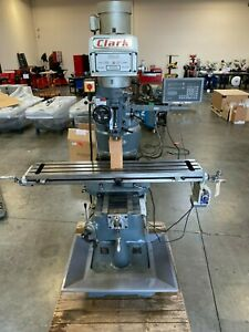 Clark Variable Speed Vertical Mill With Dro Powered Feed In Great Condition