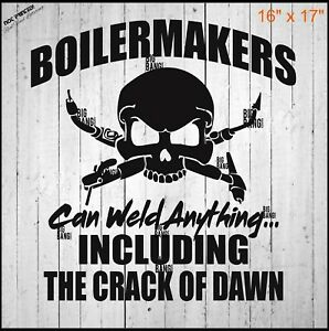 Boilermaker Vinyl Sticker Decal Truck Car Window Can Weld Anything Funny Large
