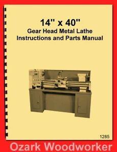 Enco Wilton Busy Bee Grizzly 14x40 Metal Lathe Operator Parts Manual 1285