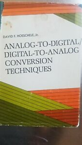 Analog To Digital Digital to analog Conversion Techniques By David Hoeschele