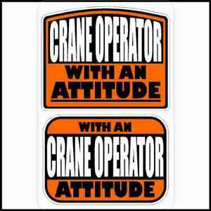Crane Operator With An Attitude Hard Hat Sticker
