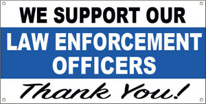 18x36 We Support Our Law Enforcement Officers Vinyl Banner Blue Line Sign Wb