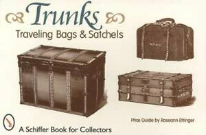 Vintage Steamer Trunk Suitcases Travel Boxes Satchels Collector Id Guide