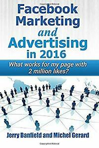 Facebook Marketing And Advertising In 2016 What Works For My Page With 2 Millio