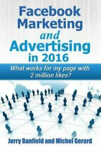 Facebook Marketing And Advertising In 2016 What Works For My Page With 2 Milli