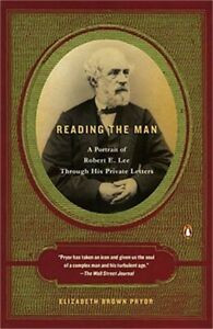 Reading the Man: A Portrait of Robert E. Lee Through His Private Letters Paperb $21.66