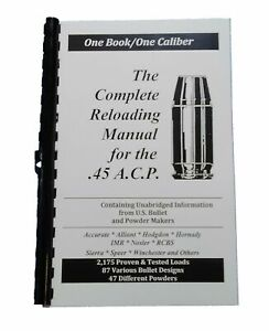 Loadbooks .45 A.C.P. The Complete Reloading Manual $19.99