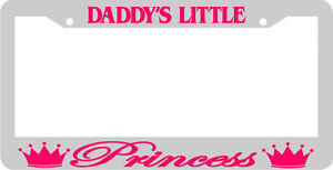 Daddy s Little Princess White pink License Plate Frame