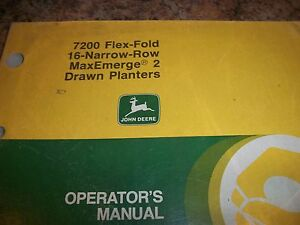 John Deere Operator s Manual 7200 Flex fold 16 narrow Row Maxemerge 2 Planters