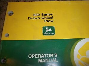 John Deere Operator s Manual 680 Series Drawn Chisel Plow