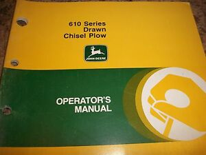 John Deere Operator s Manual 610 Series Drawn Chisel Plow Issue I1