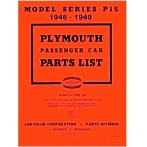 Illustrated Factory Parts Manual For 1946 1949 Plymouth P 15