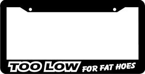 Too Low For Fat Hoes Lowered Jdm Jdm Turbo Racing License Plate Frame