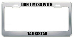 Don t Mess With Tajikistan Country Nationality License Plate Frame
