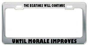 The Beatings Will Continue Until Morale Improves Work License Plate Frame Tag